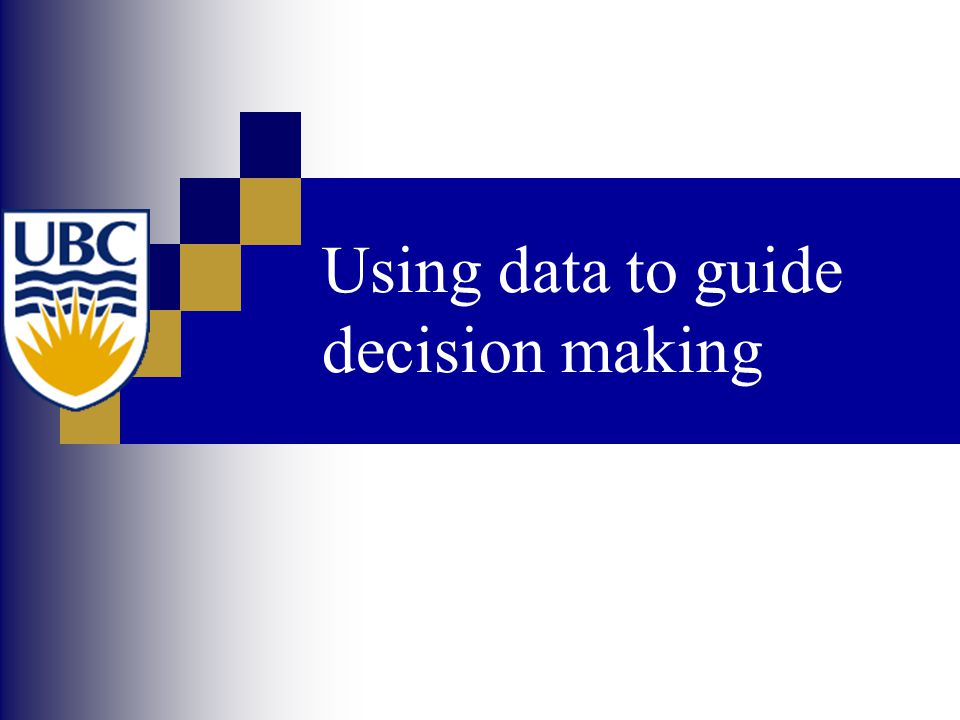 Using data to guide decision making