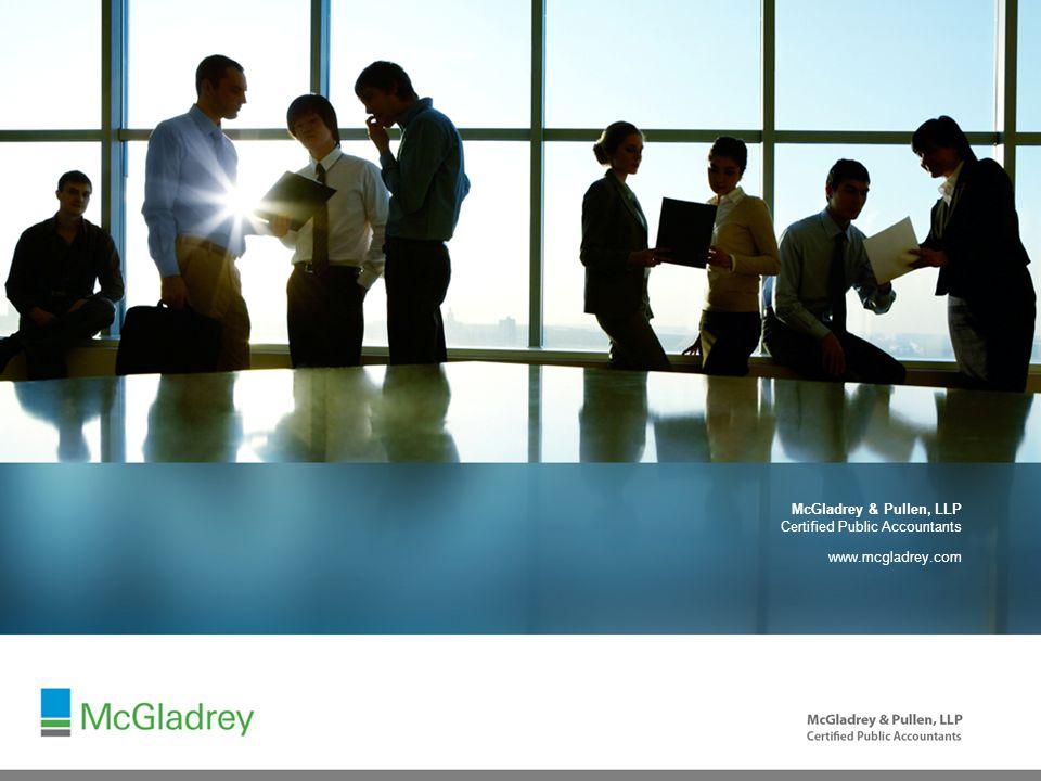McGladrey & Pullen, LLP Certified Public Accountants www.mcgladrey.com