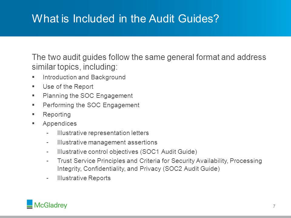 SOC1 Audit Guide Highlights  Examples of using detailed criteria for developing the description of controls (as presented in SSAE16)  Concept that management's thoughtfulness in developing control objectives constitutes an informal risk assessment  Illustrative control objectives for various types of service organizations are included in Appendix D: 8 -General computer controls -Application service provider -Claims processor -Credit card payment processor -Investment manager -Payroll processor -Transfer agent