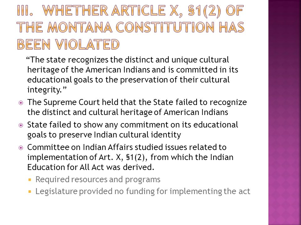 The state recognizes the distinct and unique cultural heritage of the American Indians and is committed in its educational goals to the preservation of their cultural integrity.  The Supreme Court held that the State failed to recognize the distinct and cultural heritage of American Indians  State failed to show any commitment on its educational goals to preserve Indian cultural identity  Committee on Indian Affairs studied issues related to implementation of Art.