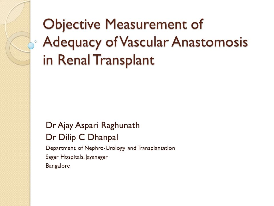 Introduction Problems with Inadequate Vascular Anastomosis ◦ Thrombotic complications  Renal Artery Thrombosis ◦ Stenotic Complications  Renal Artery Stenosis ◦ Haemorrhagic Complications AFFECTING GRAFT AND PATIENT SURVIVAL Osmany, Shokeir A, Ali-el Dein B et al [2003]Vascular Complications After Live Donor Renal Transplantation: Study of Risk Factors And Effects on Graft and Patient survival.