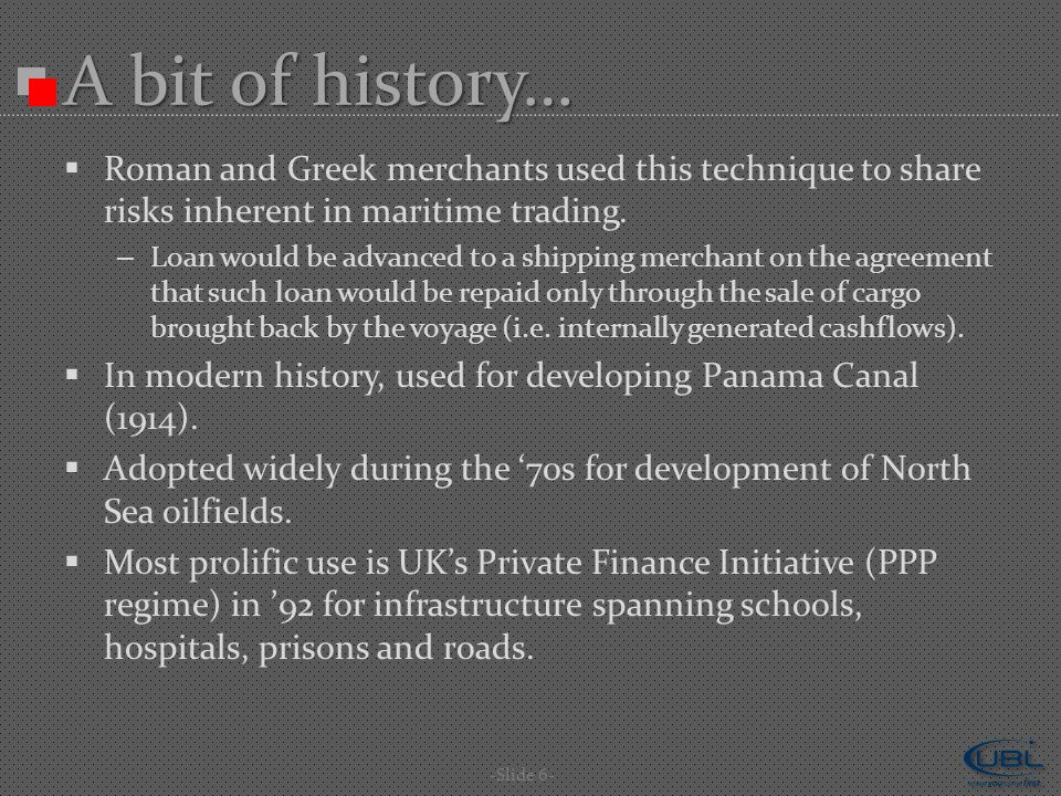  Roman and Greek merchants used this technique to share risks inherent in maritime trading.
