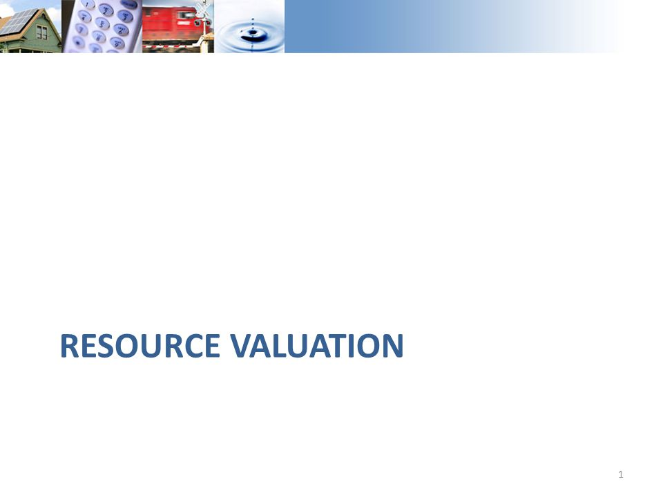RESOURCE VALUATION 1