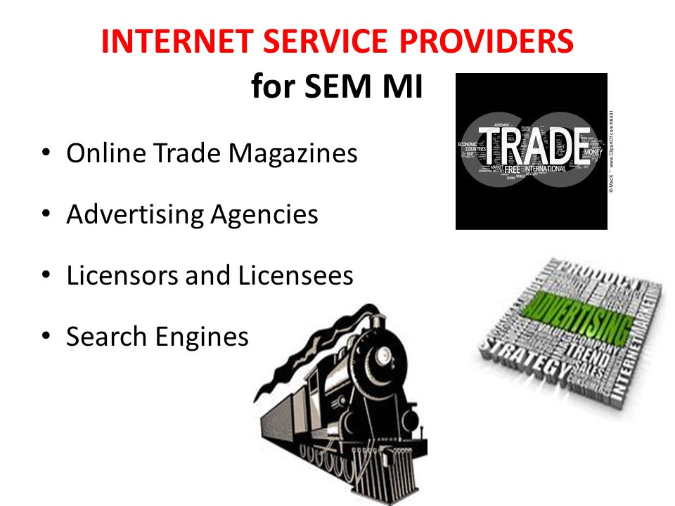 INTERNET SERVICE PROVIDERS for SEM MI Online Trade Magazines Advertising Agencies Licensors and Licensees Search Engines
