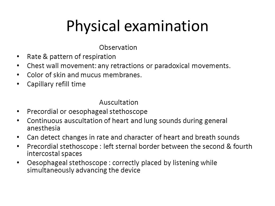 Physical examination Observation Rate & pattern of respiration Chest wall movement: any retractions or paradoxical movements. Color of skin and mucus