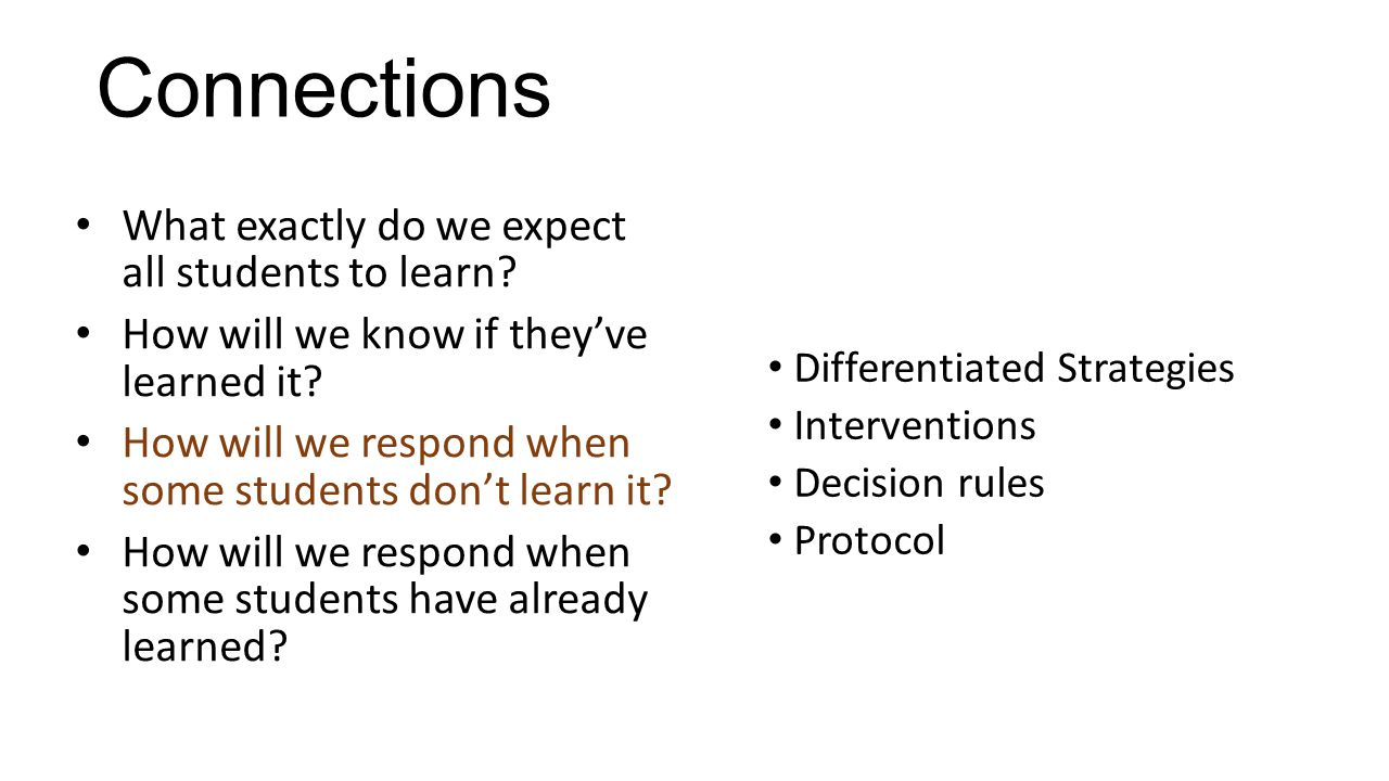 Connections What exactly do we expect all students to learn.