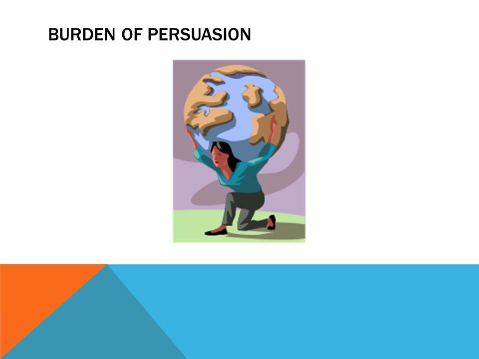 BURDEN OF PERSUASION