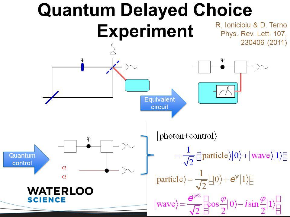 Quantum Delayed Choice Experiment Equivalent circuit Quantum control R.