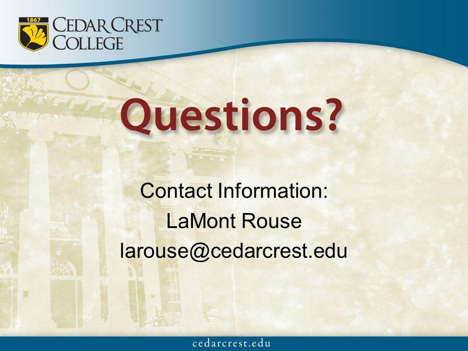 Contact Information: LaMont Rouse larouse@cedarcrest.edu