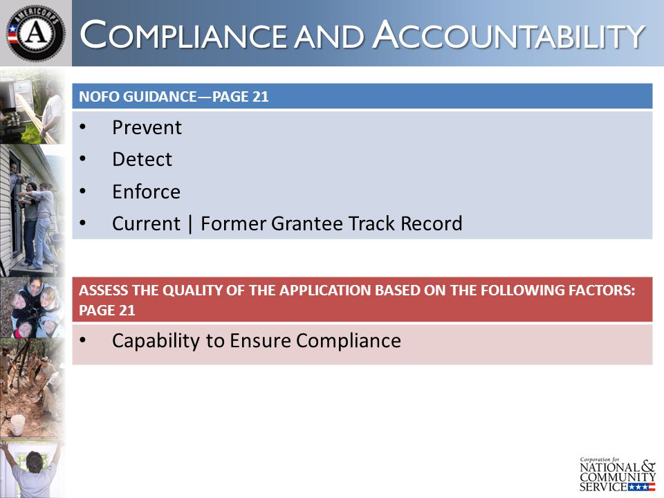 C OMPLIANCE AND A CCOUNTABILITY NOFO GUIDANCE—PAGE 21 Prevent Detect Enforce Current | Former Grantee Track Record ASSESS THE QUALITY OF THE APPLICATI