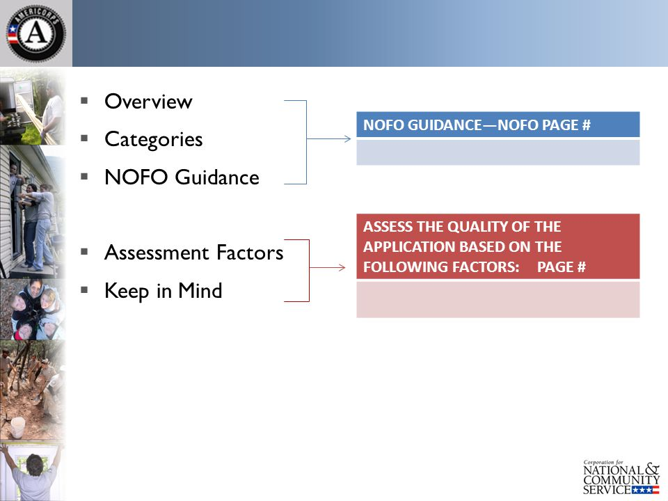  Overview  Categories  NOFO Guidance  Assessment Factors  Keep in Mind NOFO GUIDANCE—NOFO PAGE # ASSESS THE QUALITY OF THE APPLICATION BASED ON T
