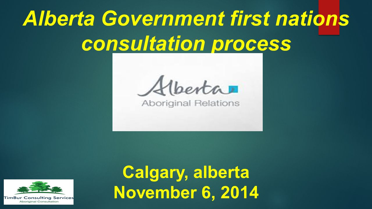 Alberta Government first nations consultation process Calgary, alberta November 6, 2014