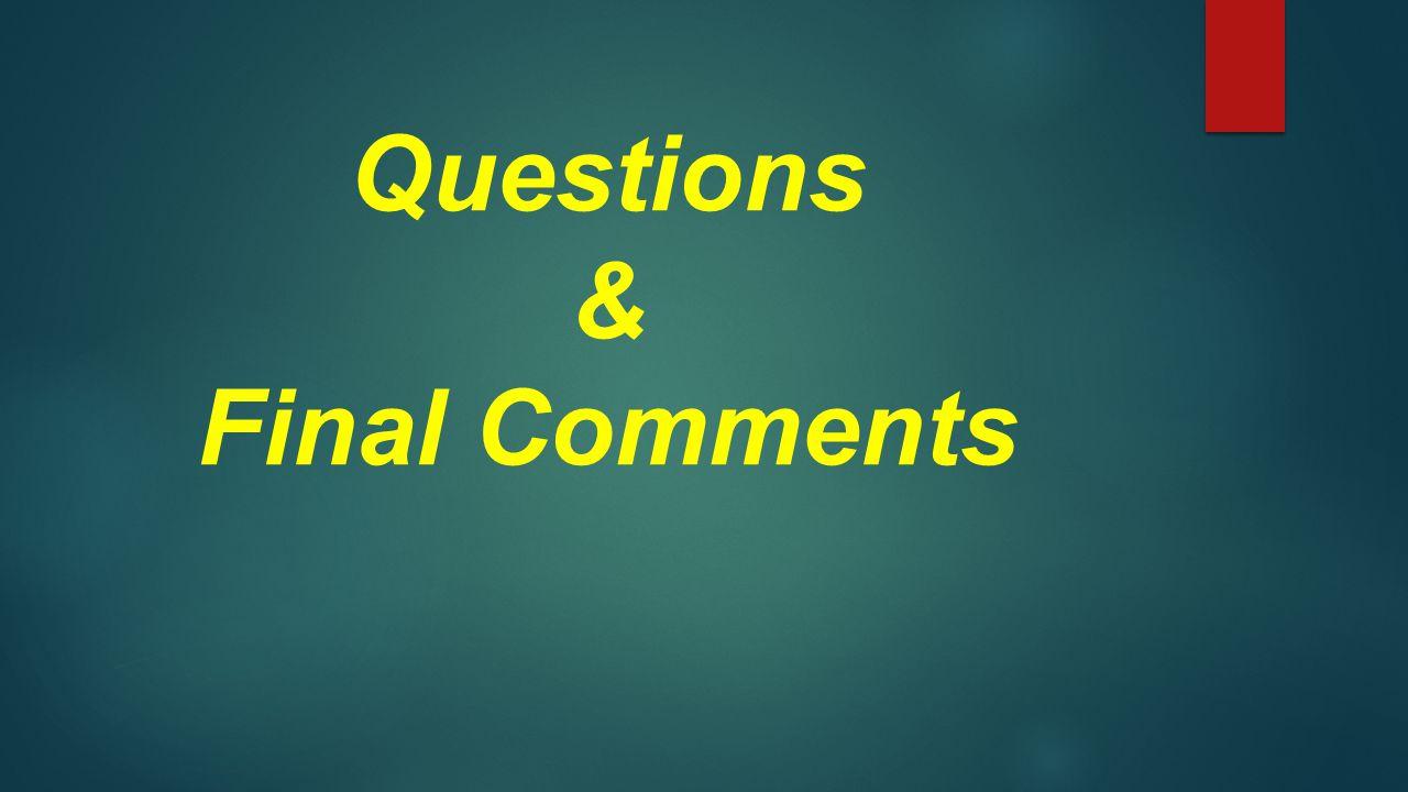 Questions & Final Comments