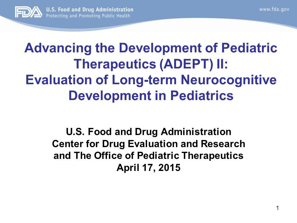Advancing the Development of Pediatric Therapeutics (ADEPT) II: Evaluation of Long-term Neurocognitive Development in Pediatrics U.S.
