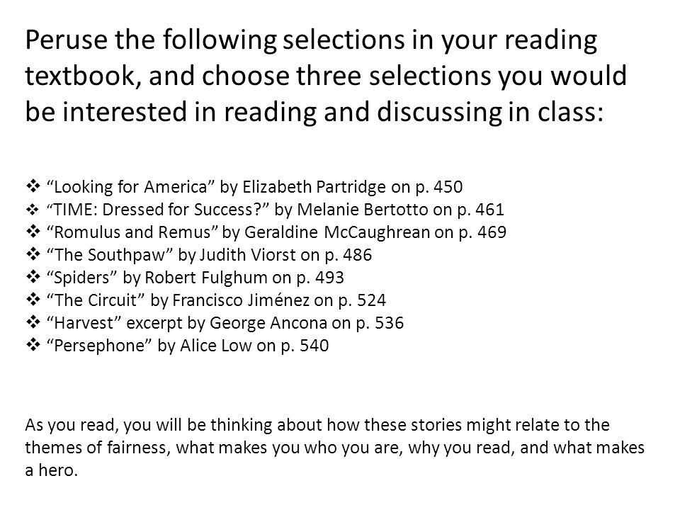 Peruse the following selections in your reading textbook, and choose three selections you would be interested in reading and discussing in class:  Looking for America by Elizabeth Partridge on p.