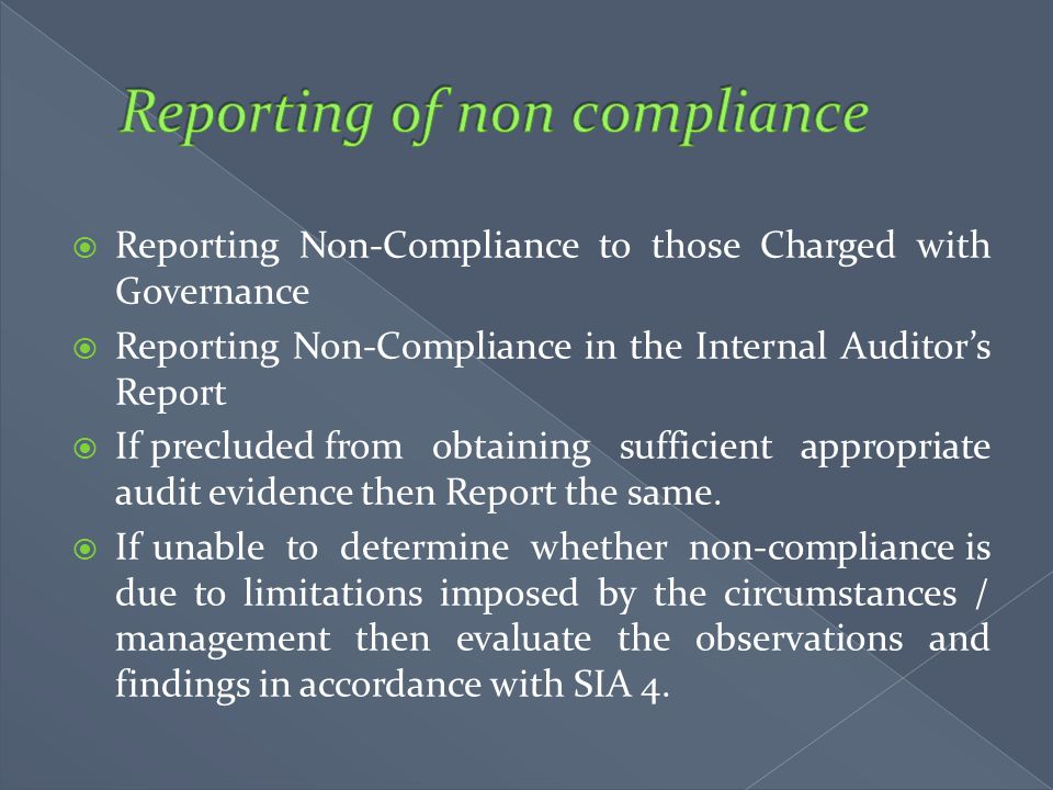 Reporting Non-Compliance to those Charged with Governance  Reporting Non-Compliance in the Internal Auditor's Report  If precluded from obtaining