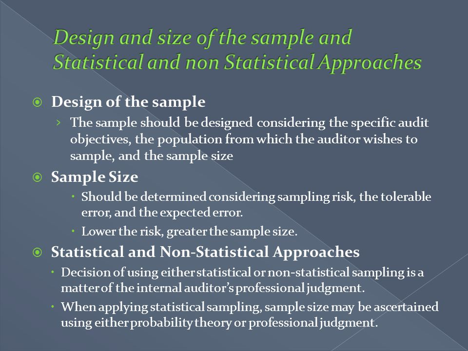  Design of the sample › The sample should be designed considering the specific audit objectives, the population from which the auditor wishes to samp