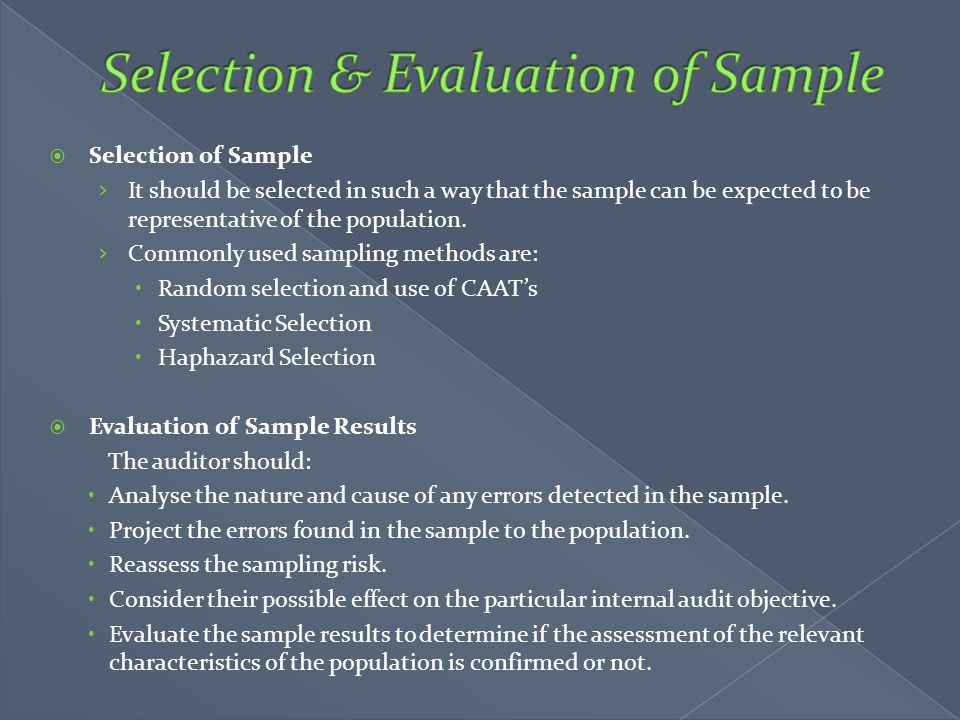  Selection of Sample › It should be selected in such a way that the sample can be expected to be representative of the population. › Commonly used sa
