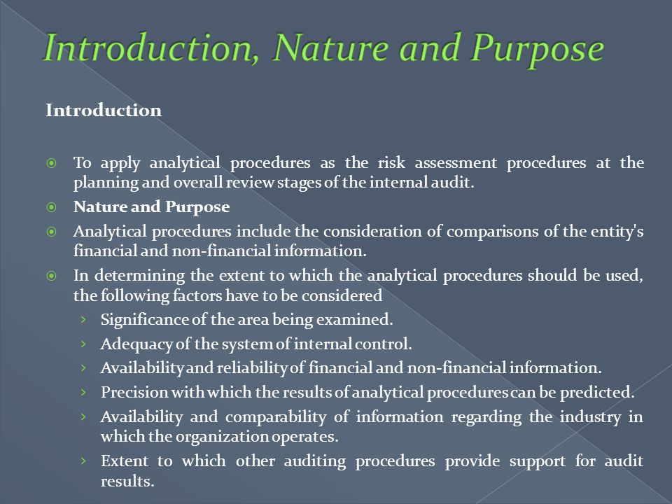Introduction  To apply analytical procedures as the risk assessment procedures at the planning and overall review stages of the internal audit.  Nat