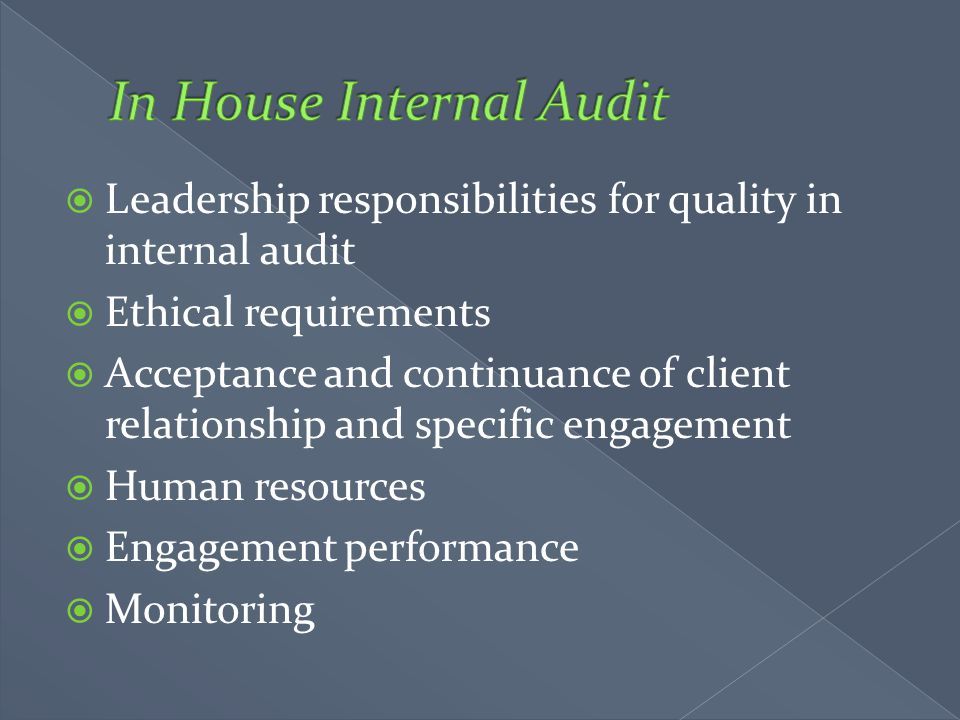  Leadership responsibilities for quality in internal audit  Ethical requirements  Acceptance and continuance of client relationship and specific en