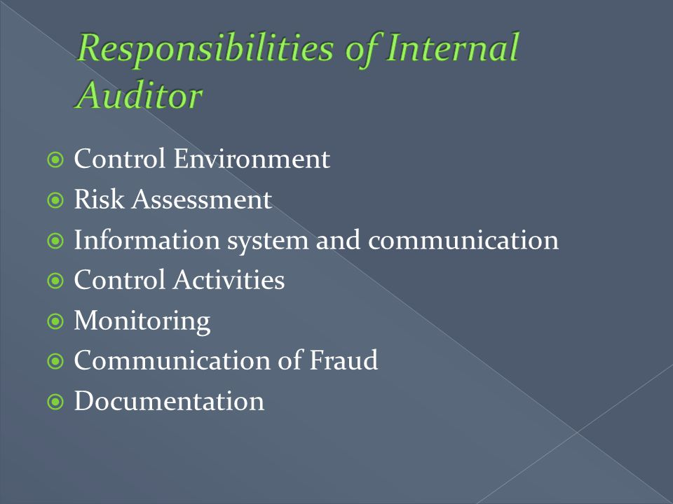  Control Environment  Risk Assessment  Information system and communication  Control Activities  Monitoring  Communication of Fraud  Documentat