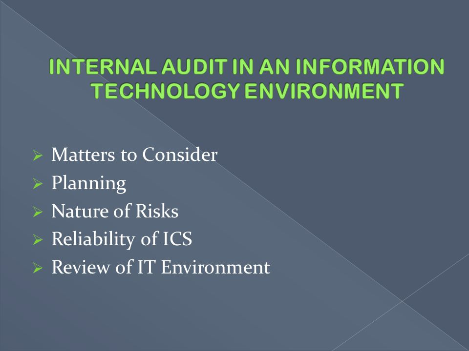  Matters to Consider  Planning  Nature of Risks  Reliability of ICS  Review of IT Environment