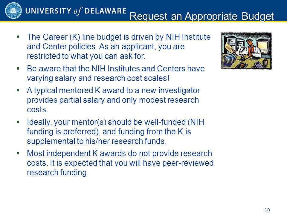  The Career (K) line budget is driven by NIH Institute and Center policies.