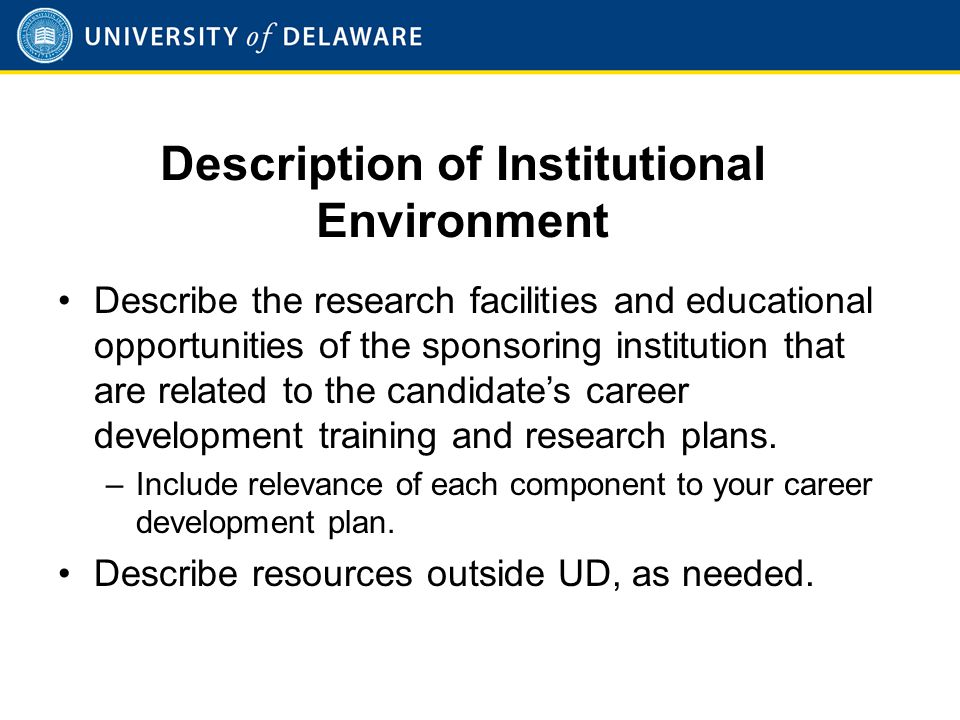 Description of Institutional Environment Describe the research facilities and educational opportunities of the sponsoring institution that are related