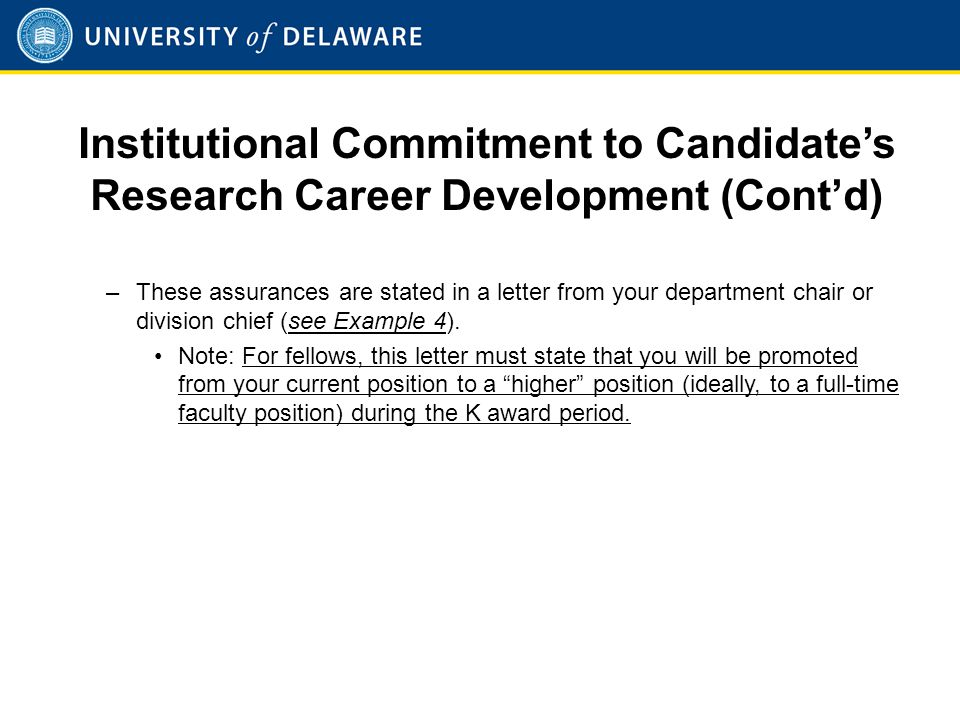 Institutional Commitment to Candidate's Research Career Development (Cont'd) –These assurances are stated in a letter from your department chair or di