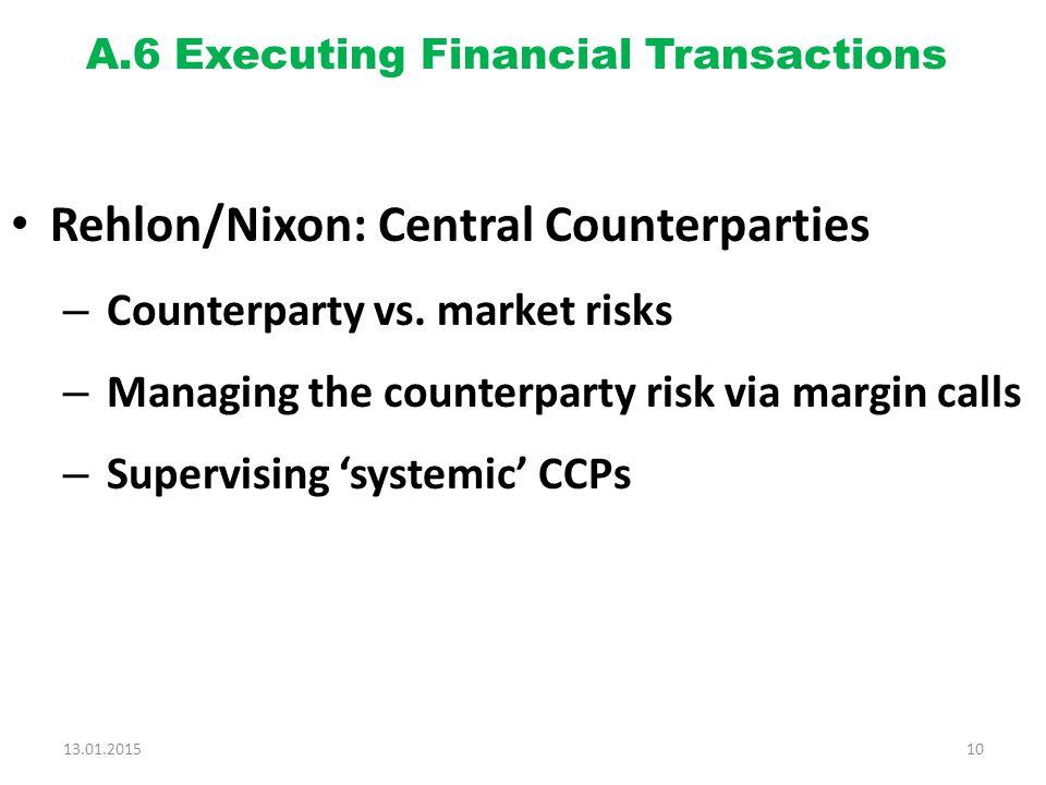 A.6 Executing Financial Transactions Rehlon/Nixon: Central Counterparties – Counterparty vs.