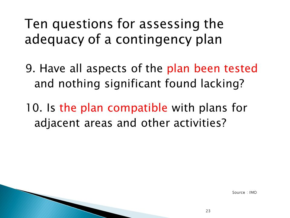 23 9. Have all aspects of the plan been tested and nothing significant found lacking.