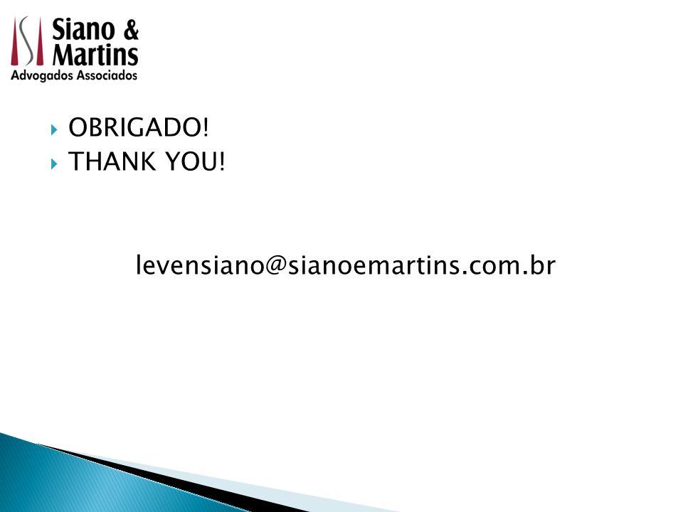  OBRIGADO!  THANK YOU! levensiano@sianoemartins.com.br