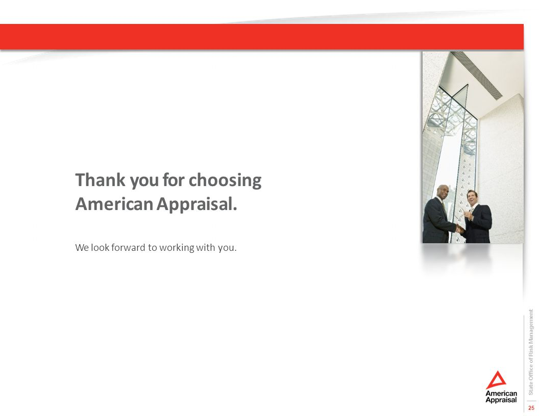 We look forward to working with you. Thank you for choosing American Appraisal.