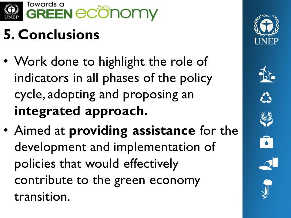 5. Conclusions Work done to highlight the role of indicators in all phases of the policy cycle, adopting and proposing an integrated approach. Aimed a