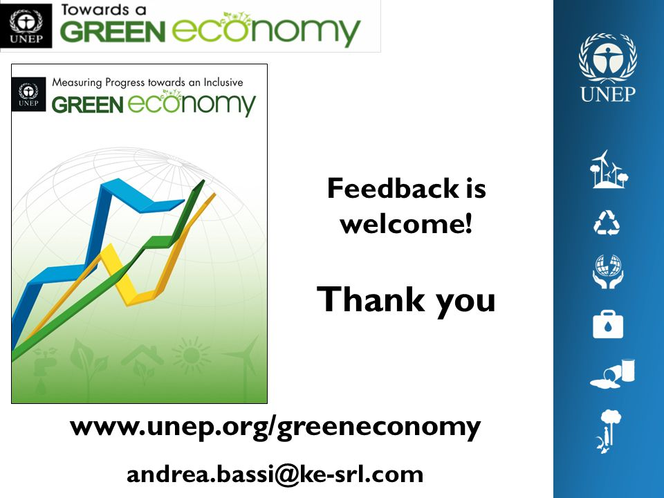 Feedback is welcome! Thank you www.unep.org/greeneconomy andrea.bassi@ke-srl.com