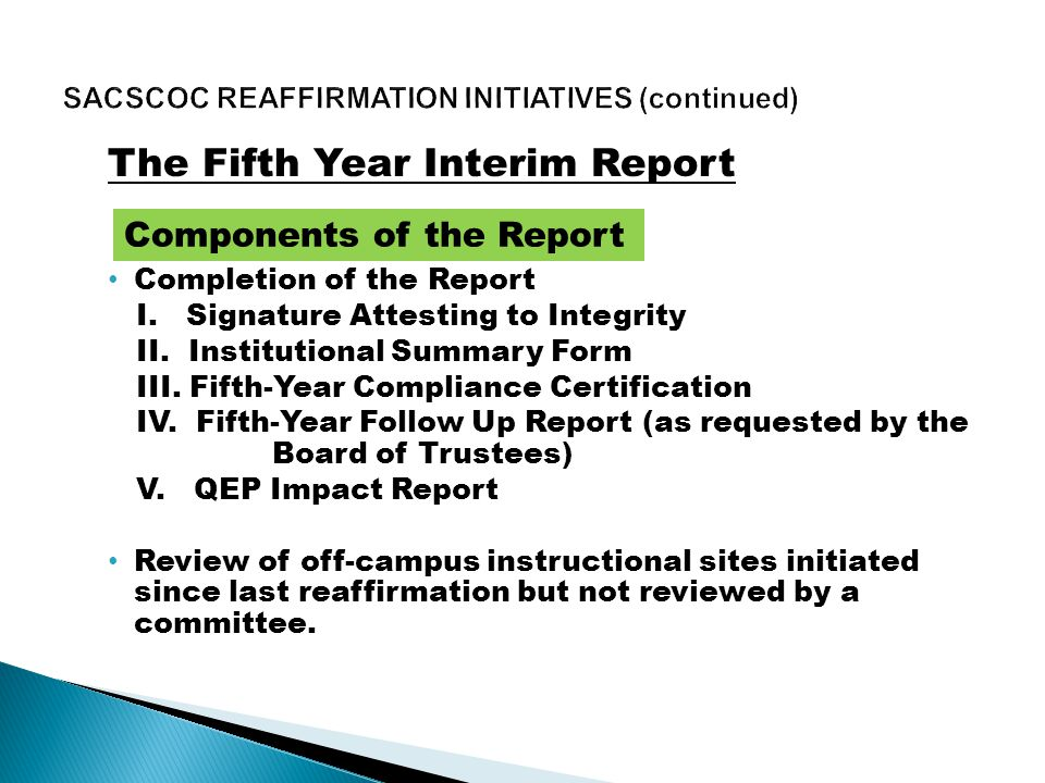 The Fifth Year Interim Report Completion of the Report I. Signature Attesting to Integrity II. Institutional Summary Form III. Fifth-Year Compliance C