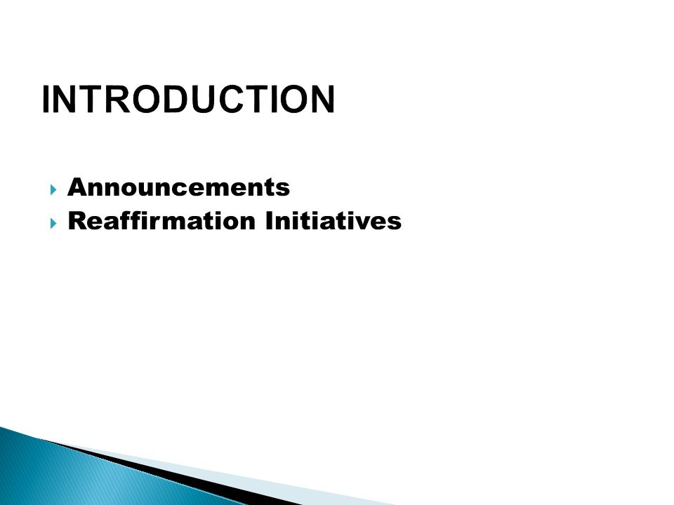  Announcements  Reaffirmation Initiatives