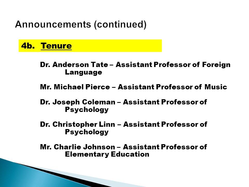 Dr. Anderson Tate – Assistant Professor of Foreign Language Mr. Michael Pierce – Assistant Professor of Music Dr. Joseph Coleman – Assistant Professor