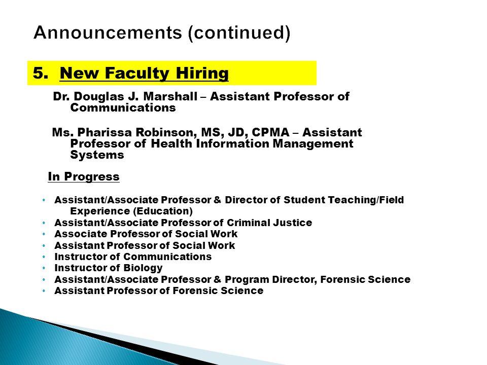 Dr. Douglas J. Marshall – Assistant Professor of Communications Ms.