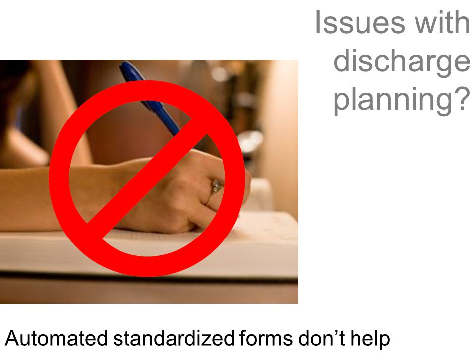 Issues with discharge planning? Automated standardized forms don't help