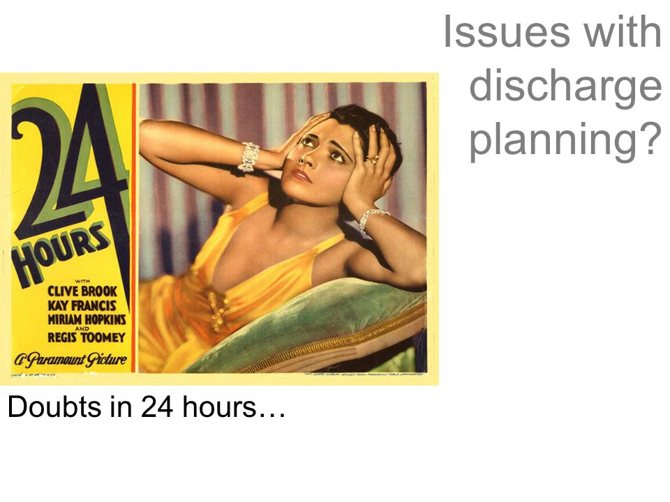 Issues with discharge planning? Doubts in 24 hours…