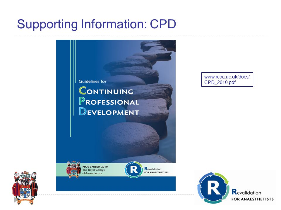 Supporting Information: CPD www.rcoa.ac.uk/docs/ CPD_2010.pdf