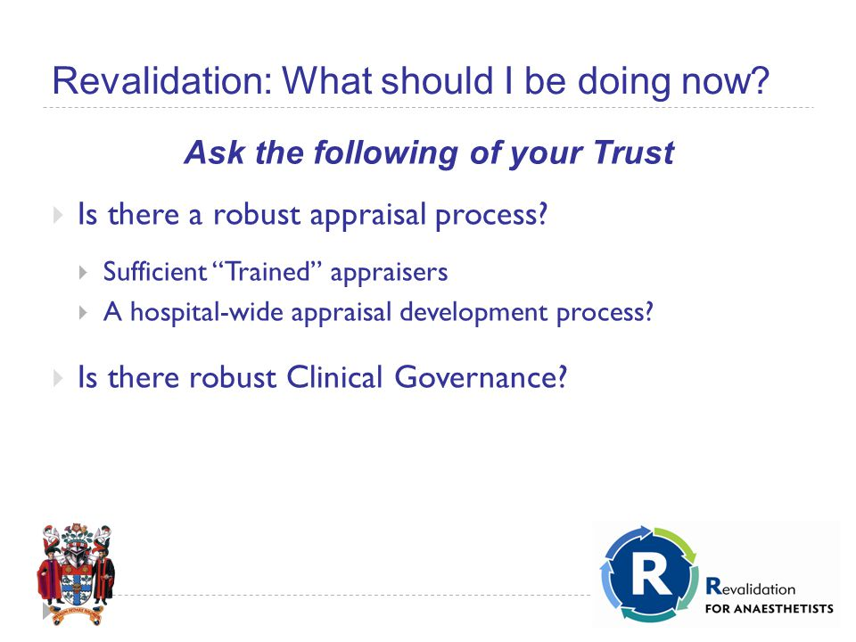 Revalidation: What should I be doing now.