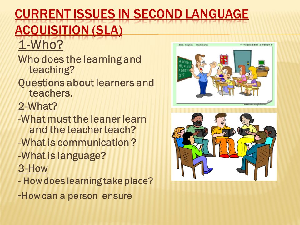 1-Who.Who does the learning and teaching. Questions about learners and teachers.