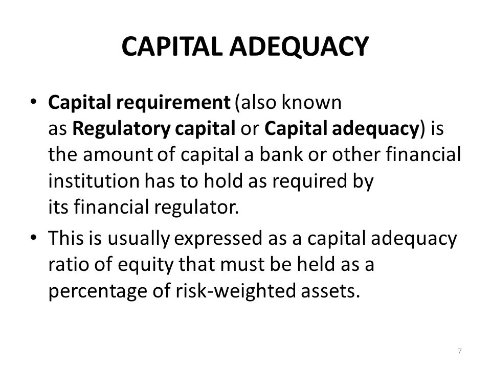 Regulations (Contd.) To be well-capitalized under federal bank regulatory agency definitions, a bank holding company must have a Tier 1 capital ratio of at least 6%, a combined Tier 1 and Tier 2 capital ratio of at least 10%, and a leverage ratio of at least 5%, and not be subject to a directive, order, or written agreement to meet and maintain specific capital levels.