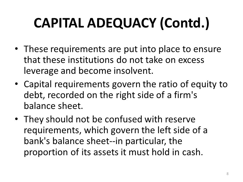 Regulations A key part of bank regulation is to make sure that firms operating in the industry are prudently managed.