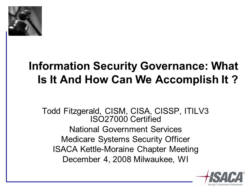 Information Security Governance: What Is It And How Can We Accomplish It .