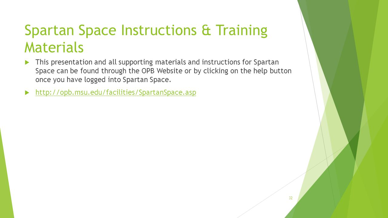 Spartan Space Instructions & Training Materials 32  This presentation and all supporting materials and instructions for Spartan Space can be found th