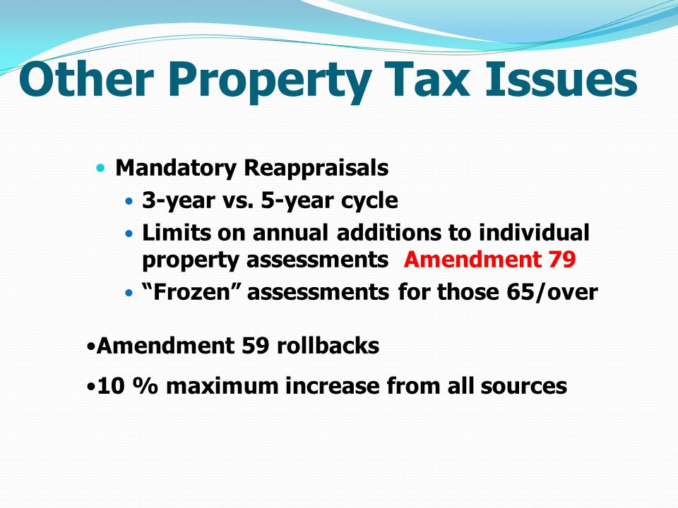 Other Property Tax Issues Mandatory Reappraisals 3-year vs.