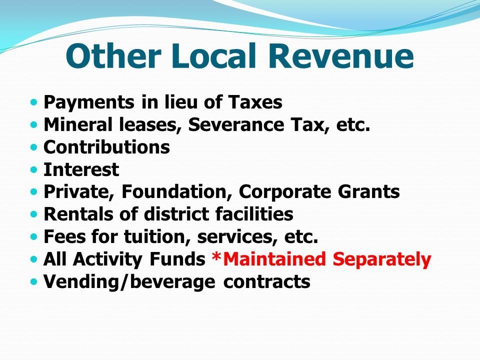 Other Local Revenue Payments in lieu of Taxes Mineral leases, Severance Tax, etc.